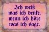Weiß was ich denke .. höre was .. Blechschild Schild Tin Sign 20 x 30 cm CC0668