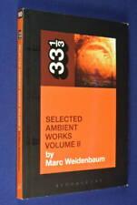33 1/3 SELECTED AMBIENT WORKS VOLUME II Marc Weidenbaum APHEX TWIN ALBUM BOOK