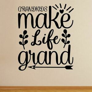 Grandkids Make Life Grand Wall Sticker Decal Quote Family Home Transfer Vinyl UK