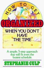 How to Get Organized When You Don't Have the Time Culp, Stephanie Paperback