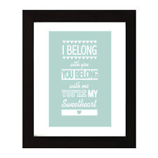 Decorative Print -Present. Quote/ I belong With you, You belong with me