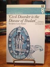 Civil Disorder Is The Disease Of Ibadan: Chieftaincy & Civic Culture In Yoruba