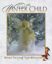 The Winter Child by Terri Windling, Wendy Froud (Hardback, 2001)