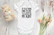 If you think I am Cute you should see my Aunt Baby Onesies, Baby Shower gift