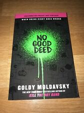 No Good Deed ~ Goldy Moldavsky ~ May 30, 2017 ARC ~ Uncorrected Proof