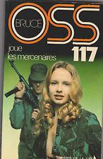 OSS 117 Joue les mercenaires . Bruce . 1978. Presses de la cité 186 .