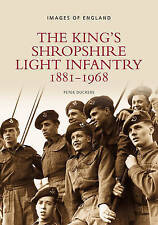 NEW The King's Shropshire Light Infantry 1881-1968 (Images of England)