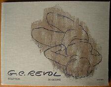 CURIOSA GUY-CHARLES REVOL 30 DESSINS 1972 EO 350 ex NUS PORTRAITS ART SCULPTEUR