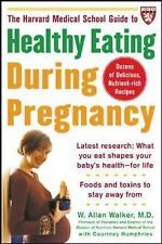 The Harvard Medical School Guide to Healthy Eating During Pregnancy Harvard Med