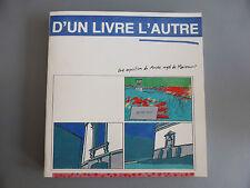 D'un livre l'autre 1986 Bibliophilie. Les jeux entre l'art et le livre Mariemont