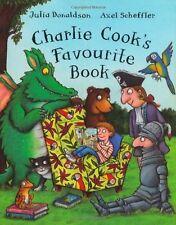 Charlie Cook's Favourite Book By Julia Donaldson, Axel Scheffler. 9781405034708