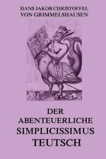 Der Abenteuerliche Simplicissimus Teutsch : Vollstandige Ausgabe by Hans...