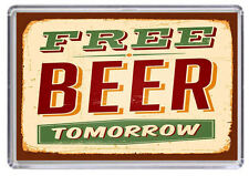 Free beer tomorrow Fridge Magnet 01