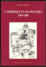 ROLAND TISSOT, L'AMÉRIQUE ET SES PEINTRES 1940-1980