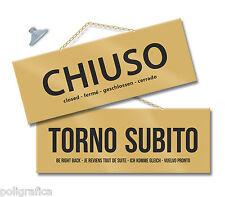 MAXI Cartello CHIUSO/TORNO SUBITO cm 28,5x10 ORO kit con catenina e ventosa