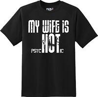Funny My Wife is Hot Rude Adult Husband Humor  Gift TShirt  New Graphic Tee