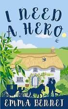 NEW I Need A Hero: A lovely feel-good romance novel by Emma Bennet