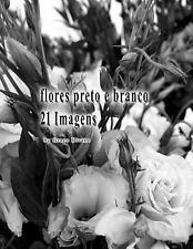 Flores Preto e Branco 21 Imagens by Grace Divine (2016, Paperback)