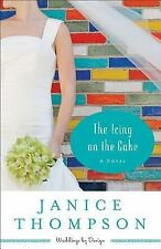 Weddings by Design: The Icing on the Cake : A Novel 2 by Janice Thompson...