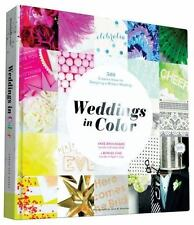 Weddings in Color: 500 Creative Ideas for Designing a Modern Wedding, Broussard,