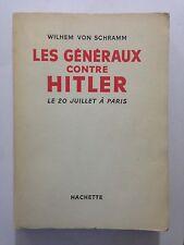 LES GENERAUX CONTRE HITLER 1956 WILHEM VON SCHRAMM GUERRE 39 45
