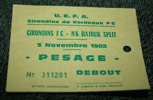 rare ticket )) GIRONDINS BORDEAUX V NK HAJDUK SPLIT - Coupe de l'UEFA 1982-1983