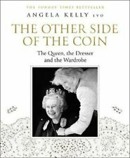 The Other Side of the Coin: The Queen, the Dresser and the Wardrobe by Kelly
