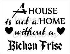 """BICHON FRISE HOME"" House Dog Breed 8.5"" x 11"" Stencil Plastic Sheet NEW S277"