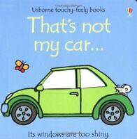 That's Not My Car (Usborne Touchy Feely Books)-Fiona Watt,Rachel Wells