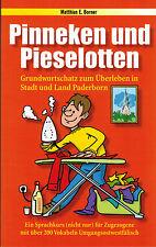 Borner, Pinneken u Pieselotten, Dialekt z Überleben Paderborn + Paderborner Land