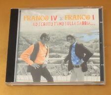 FRANCO IV E FRANCO I - HO SCRITTO T'AMO SULLA SABBIA -1998- OTTIMO CD [AE-161]