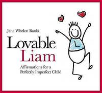 Lovable Liam: Affirmations for a Perfectly Imperfect Child (Liam Books) by Jane