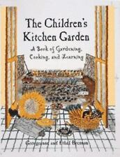 The Children's Kitchen Garden: A Book of Gardening, Cooking and Learning - Accep