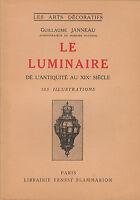 Livre le luminaire de l'antiquité au XIXème siècle Guillaume Janneau book