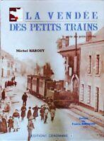 La Vendée des petits trains - Michel Harouy - Livre - 482205 - 2527630