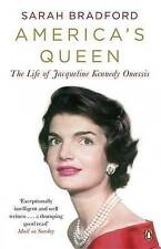 America's Queen: The Life of Jacqueline Kennedy Onassis, Bradford, Sarah, New Bo
