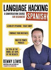 LANGUAGE HACKING SPANISH Learn How to Speak Spanish - Right Away: A Conversati