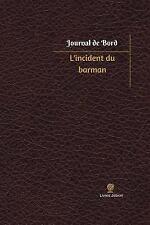 Journal/Carnet de Bord: L' incident du Barman Journal de Bord : Registre, 100...