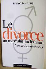 Le divorce au masculin au féminin mode d'emploi divorcer procédure complexe /I25