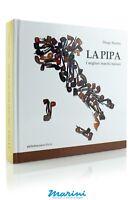 THE PIPE Diego Morlin Attiliofraccaroeditore Libro Italiano book Italian Pag.478
