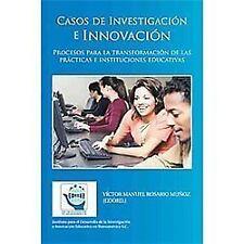 Casos de InvestigacióN e InnovacióN : Procesos para la TransformacióN de Las...