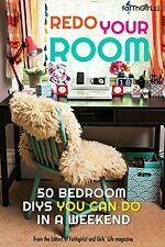 Redo Your Room: 50 Bedroom DIYs You Can Do in a We