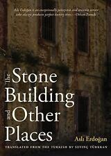 The Stone Building and Other Places by Asli Erdogan (2018, Paperback)