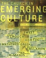 The Church in Emerging Culture: Five Perspectives by Leonard Sweet, Andy Crouch,