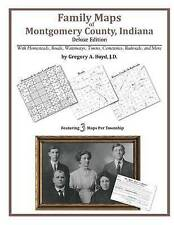 Family Maps of Montgomery County, Indiana, Deluxe Edition by Gregory A Boyd J.D.