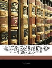 Du Domaine Public De L'état À Rome, Dans L'ancien Droit Français Et Sous Le Régi