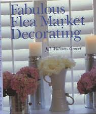 Fabulous Flea Market Decorating, Grover, Jill Williams, Used; Good Book