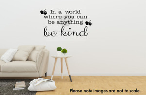In A World You Can Be Anything, Be Kind Quote Vinyl Sticker Wall Decal