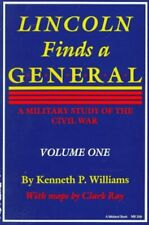 Lincoln Finds a General  A Military Study of the Civil War  Volume On
