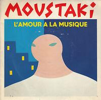 45TRS VINYL 7''/ FRENCH SP GEORGES MOUSTAKI / L'AMOUR A LA MUSIQUE